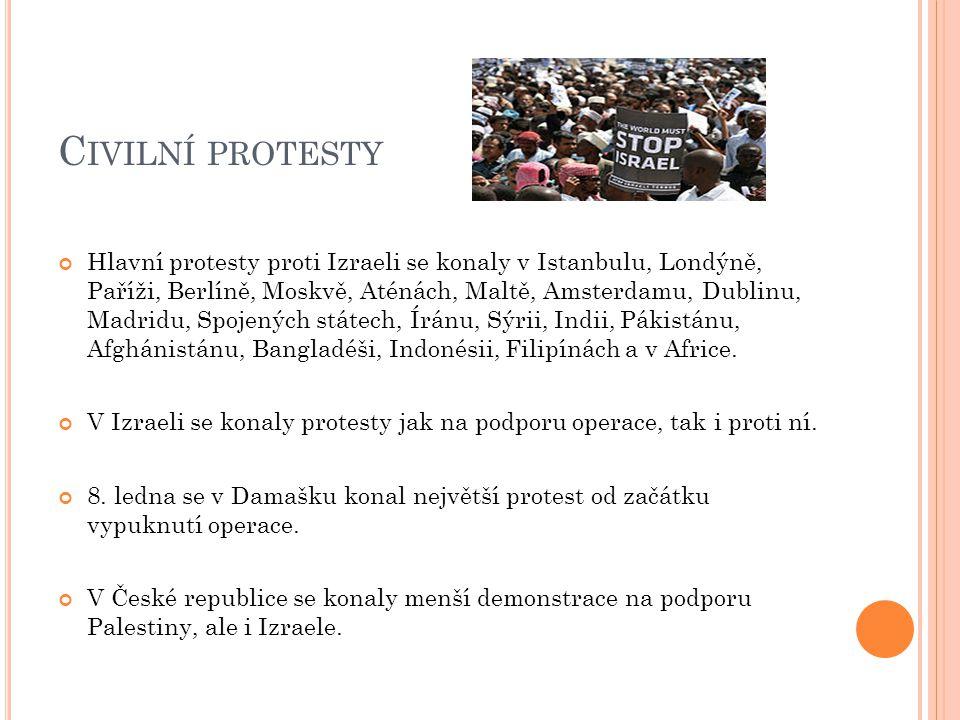 C IVILNÍ PROTESTY Hlavní protesty proti Izraeli se konaly v Istanbulu, Londýně, Paříži, Berlíně, Moskvě, Aténách, Maltě, Amsterdamu, Dublinu, Madridu,