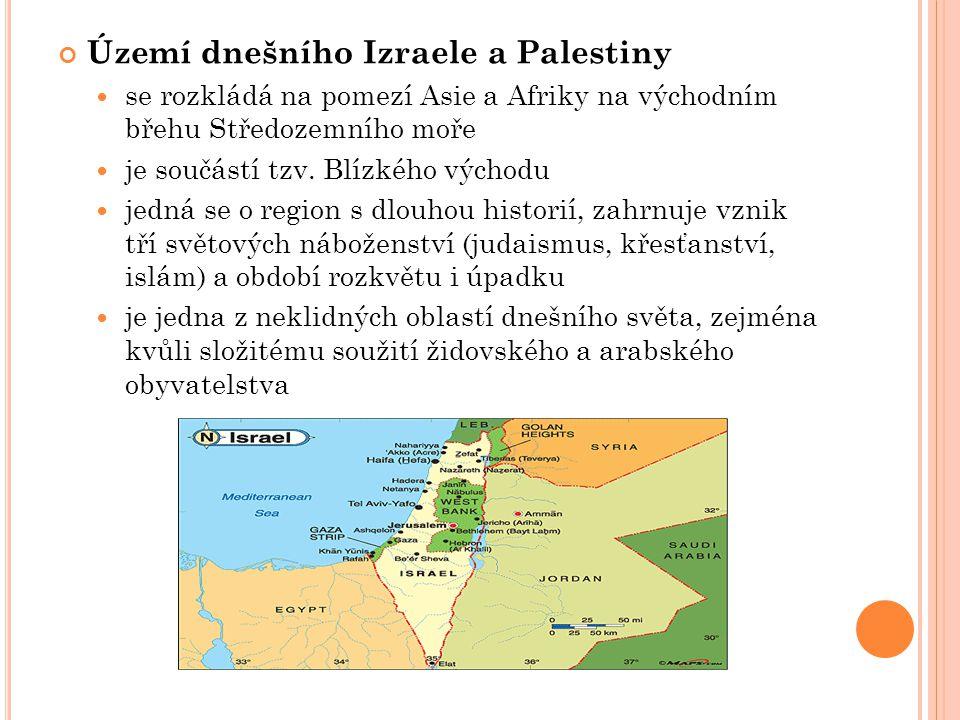 Území dnešního Izraele a Palestiny se rozkládá na pomezí Asie a Afriky na východním břehu Středozemního moře je součástí tzv. Blízkého východu jedná s