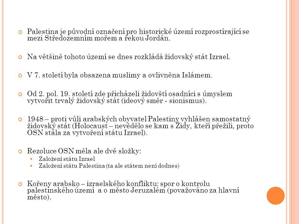 Palestina je původní označení pro historické území rozprostírající se mezi Středozemním mořem a řekou Jordán. Na většině tohoto území se dnes rozkládá