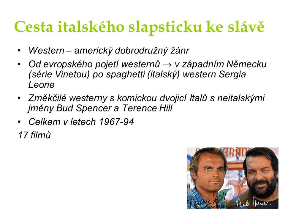 Cesta italského slapsticku ke slávě Western – americký dobrodružný žánr Od evropského pojetí westernů → v západním Německu (série Vinetou) po spaghett