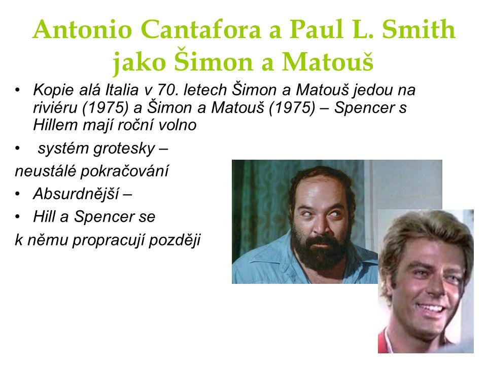 Antonio Cantafora a Paul L. Smith jako Šimon a Matouš Kopie alá Italia v 70. letech Šimon a Matouš jedou na riviéru (1975) a Šimon a Matouš (1975) – S