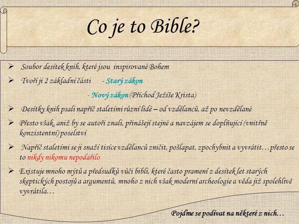  Soubor desítek knih, které jsou inspirované Bohem Starý zákon  Tvoří ji 2 základní části - Starý zákon Nový zákon - Nový zákon (Příchod Ježíše Kris