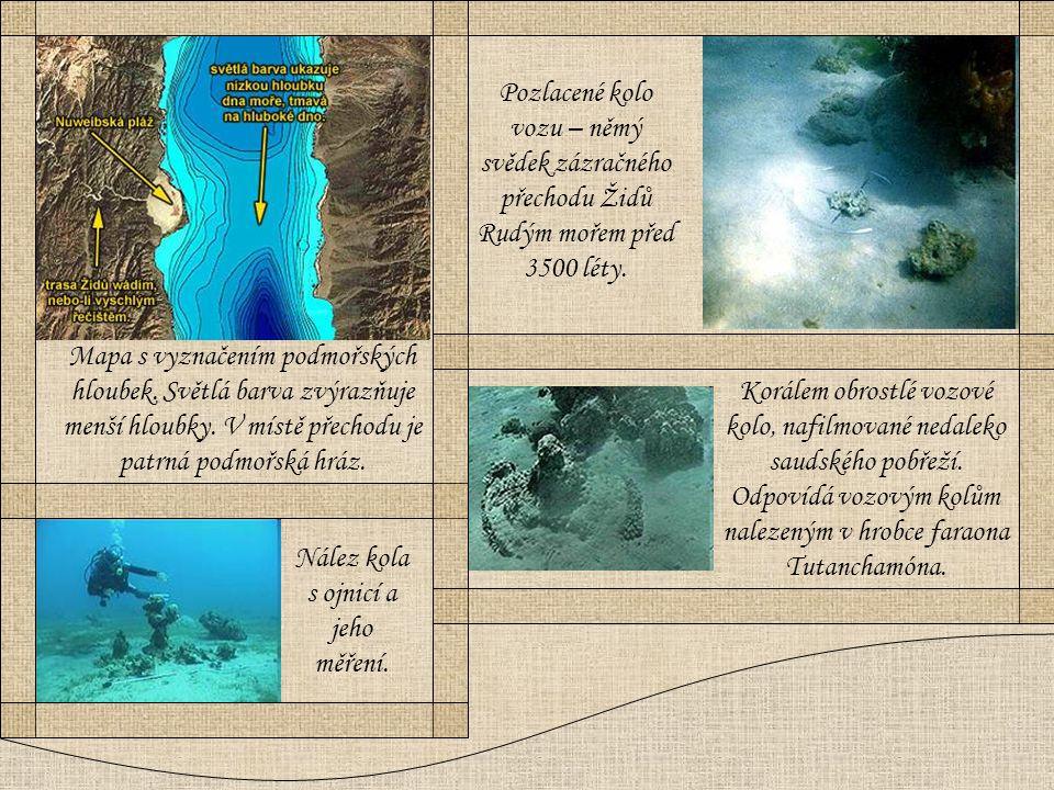 Pozlacené kolo vozu – němý svědek zázračného přechodu Židů Rudým mořem před 3500 léty. Mapa s vyznačením podmořských hloubek. Světlá barva zvýrazňuje