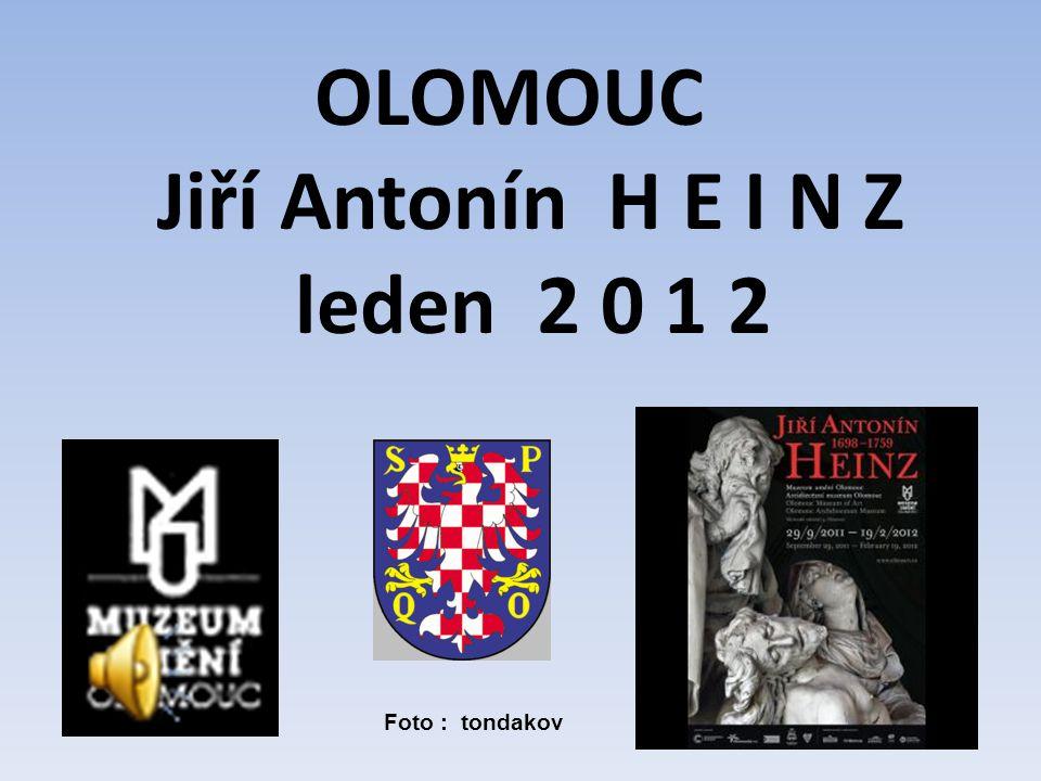 OLOMOUC Jiří Antonín H E I N Z leden 2 0 1 2 Foto : tondakov