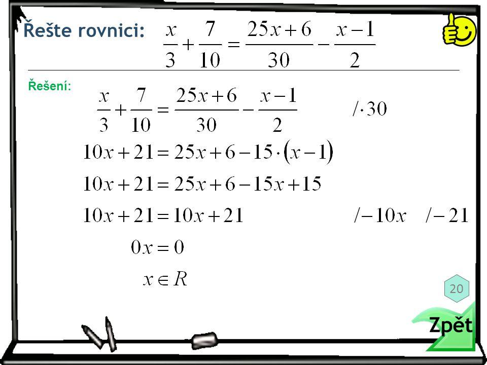 Řešte rovnici: Řešení: 20