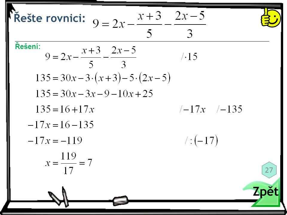 Řešte rovnici: Řešení: 27