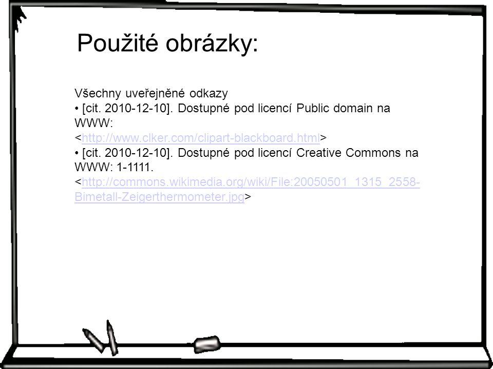 Všechny uveřejněné odkazy [cit. 2010-12-10]. Dostupné pod licencí Public domain na WWW: http://www.clker.com/clipart-blackboard.html [cit. 2010-12-10]