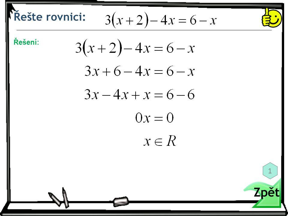 Řešte rovnici: Řešení: 1