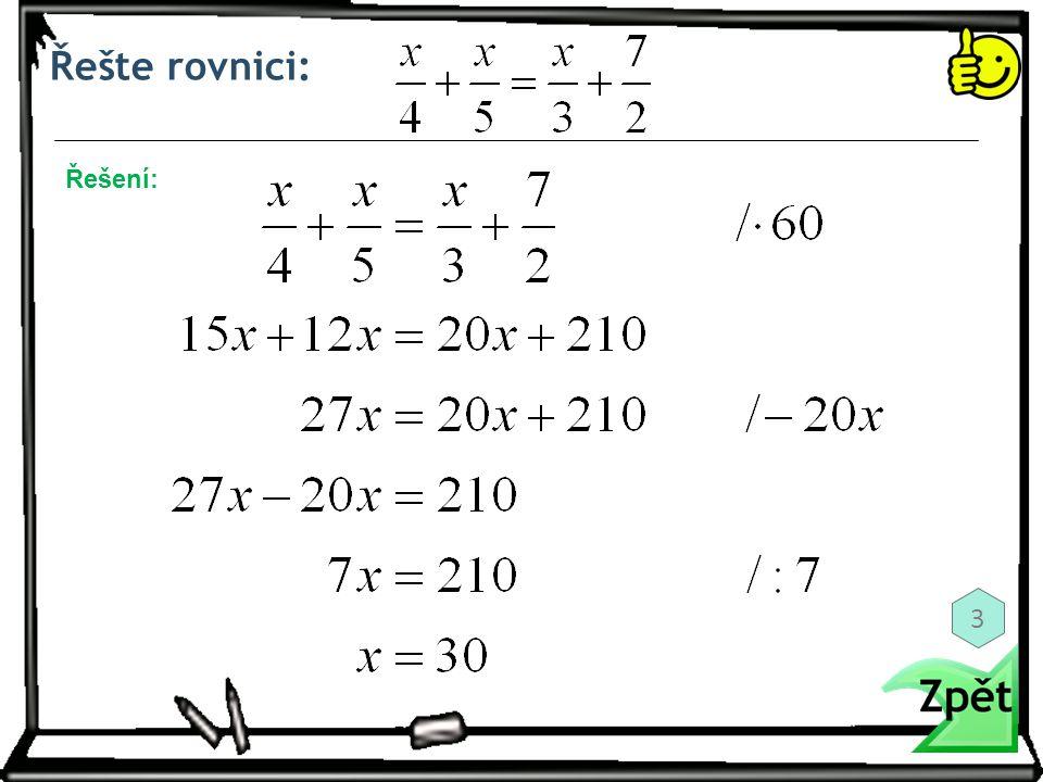 Řešte rovnici: Řešení: 3