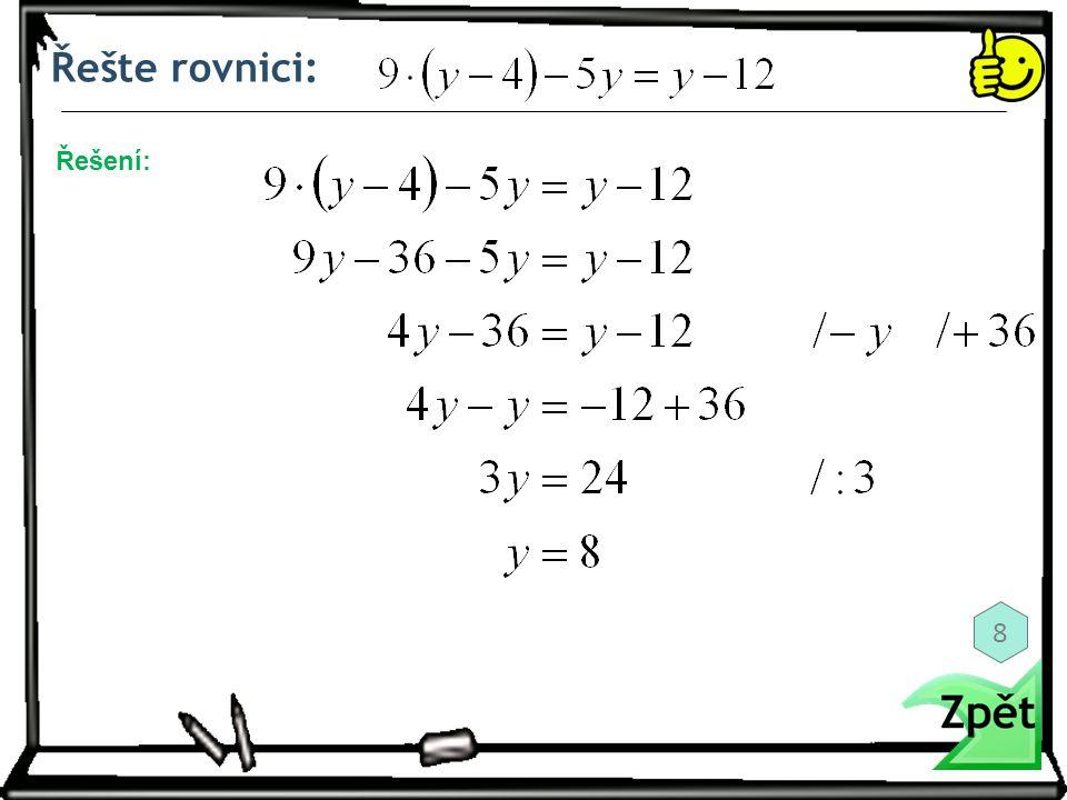 Řešte rovnici: Řešení: 8