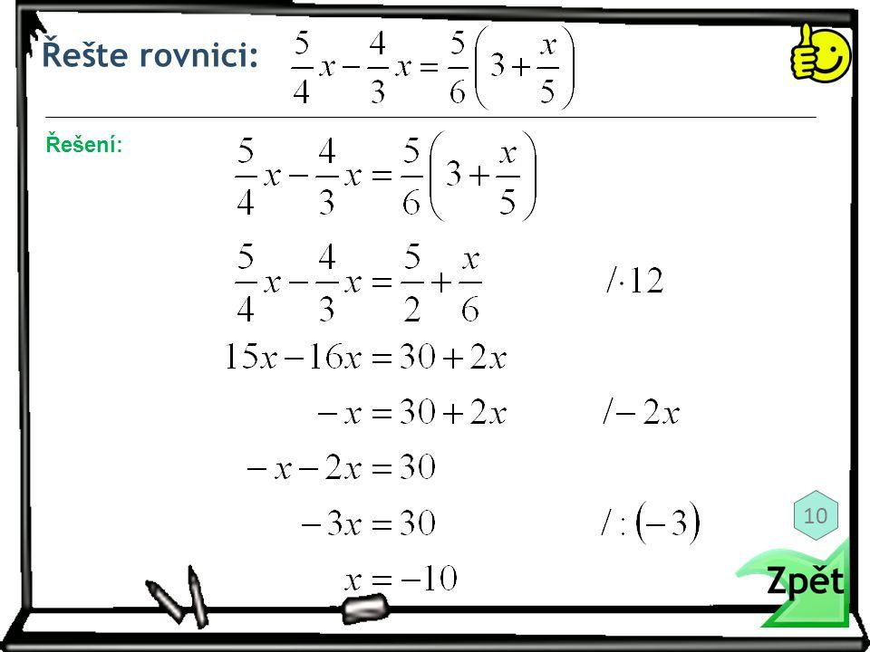 Řešte rovnici: Řešení: 10