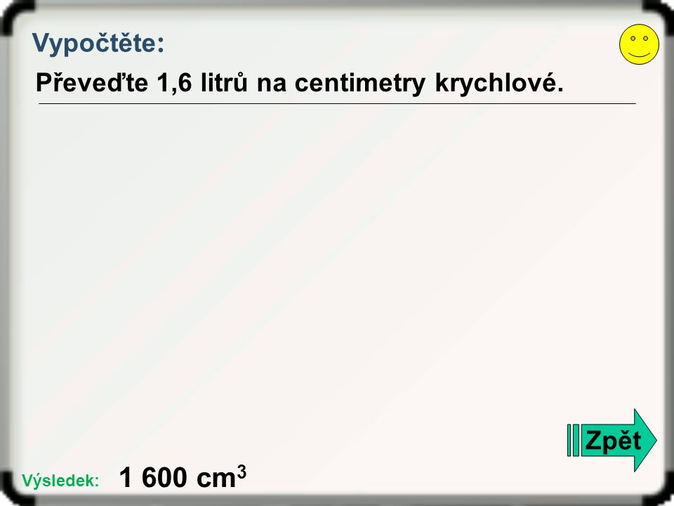 Vypočtěte : Povrch krychle je 150 cm 2. Určete její objem. Zpět 125 cm 3 Výsledek: