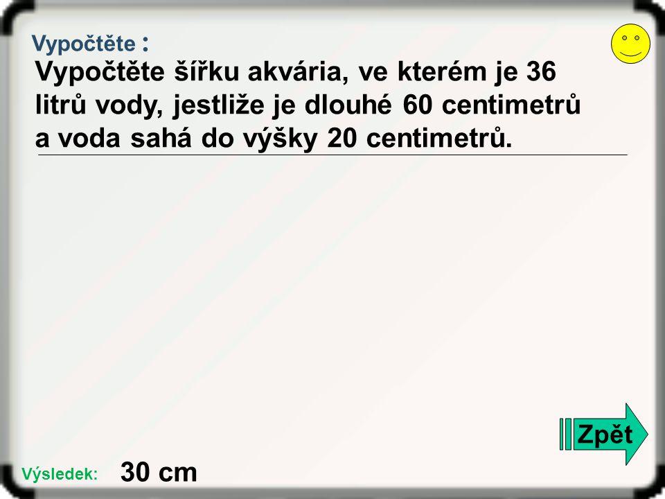 Vypočtěte : Objem kvádru je 61 250 cm 3.Dvě jeho hrany měří 7 decimetrů a 25 centimetrů.