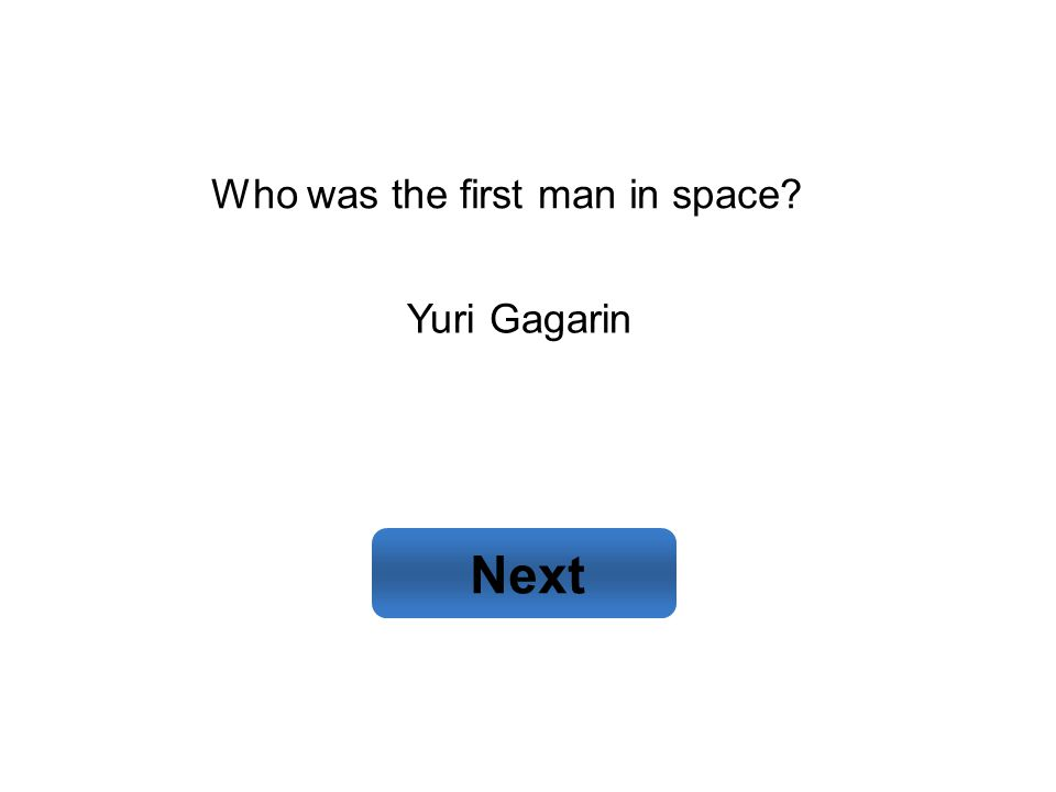 Yuri Gagarin Next Who was the first man in space?