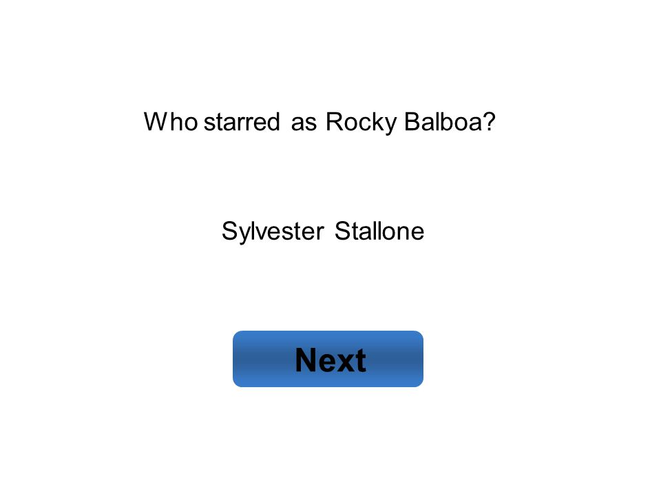 Sylvester Stallone Next Who starred as Rocky Balboa