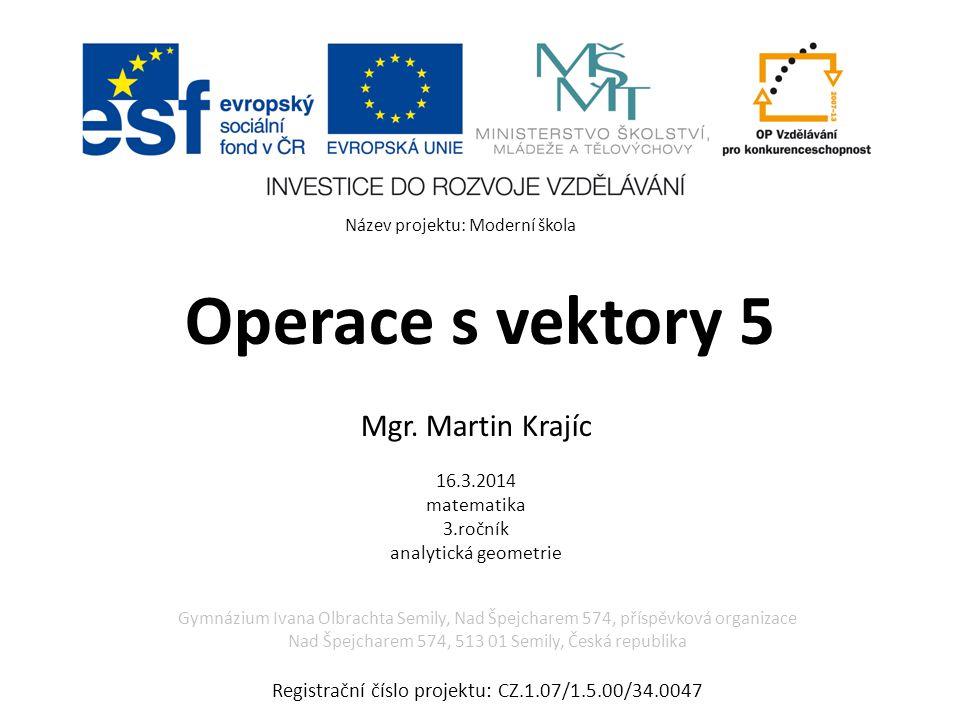 Operace s vektory – použitá literatura Použitá literatura: KOČANDRLE, Milan a Leo BOČEK.
