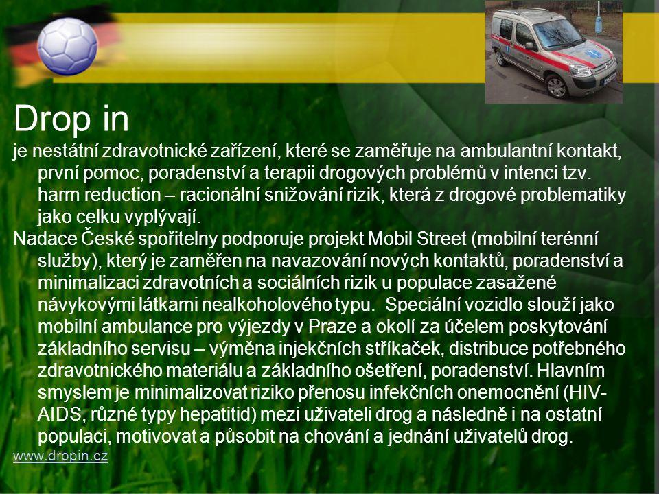Drop in je nestátní zdravotnické zařízení, které se zaměřuje na ambulantní kontakt, první pomoc, poradenství a terapii drogových problémů v intenci tz