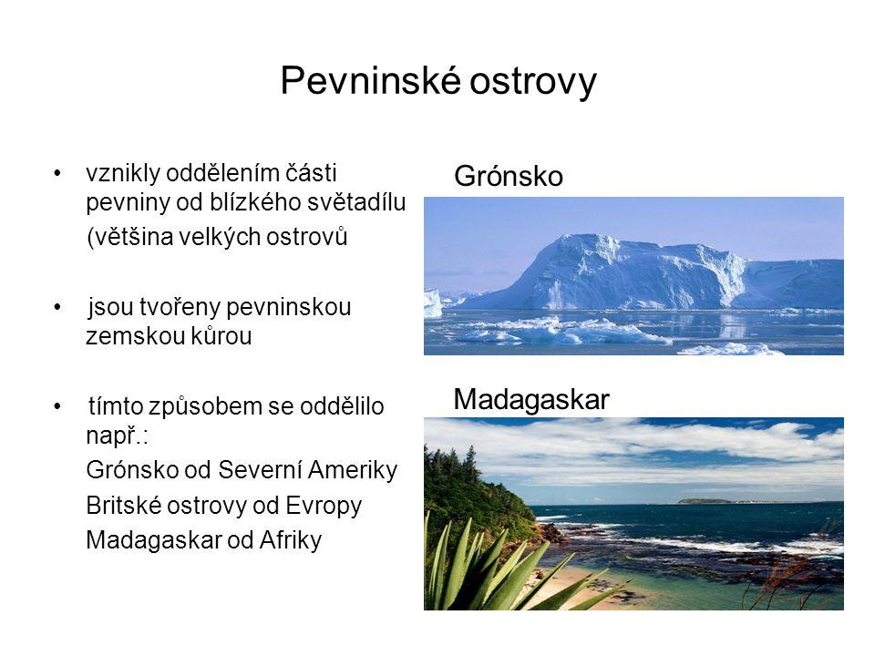 Pevninské ostrovy vznikly oddělením části pevniny od blízkého světadílu (většina velkých ostrovů jsou tvořeny pevninskou zemskou kůrou tímto způsobem