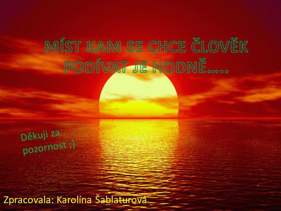 Zpracovala: Karolína Šablaturová Děkuji za pozornost ;)