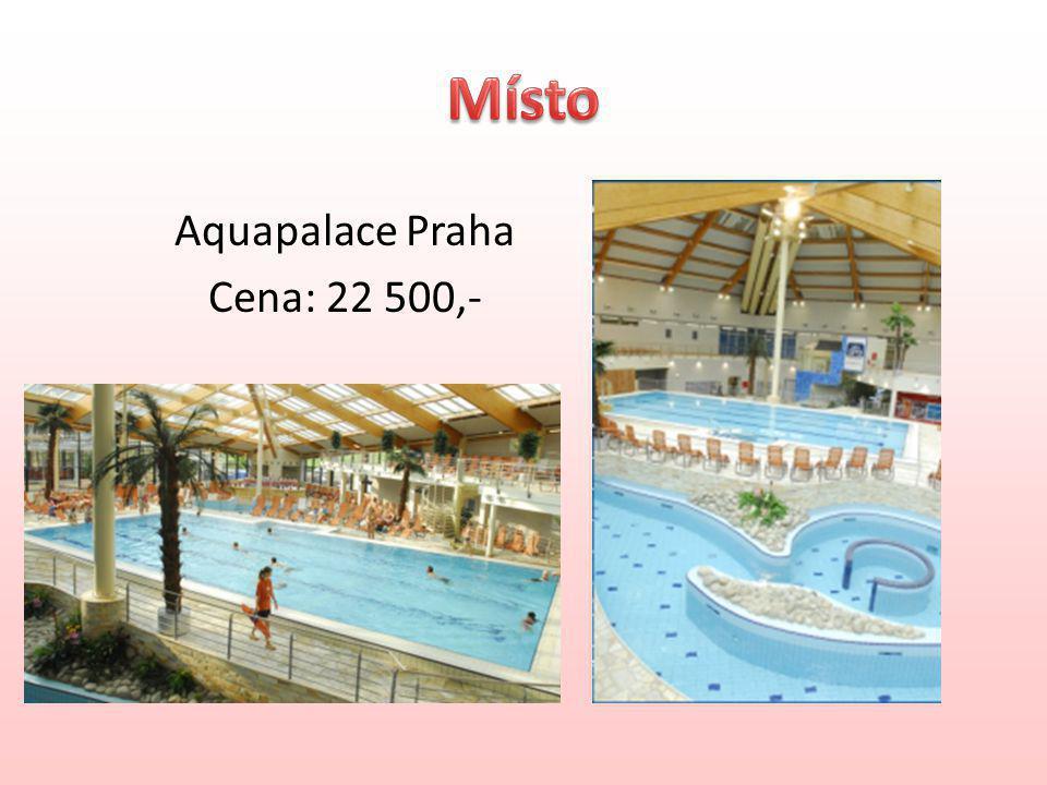 Aquapalace Praha Cena: 22 500,-