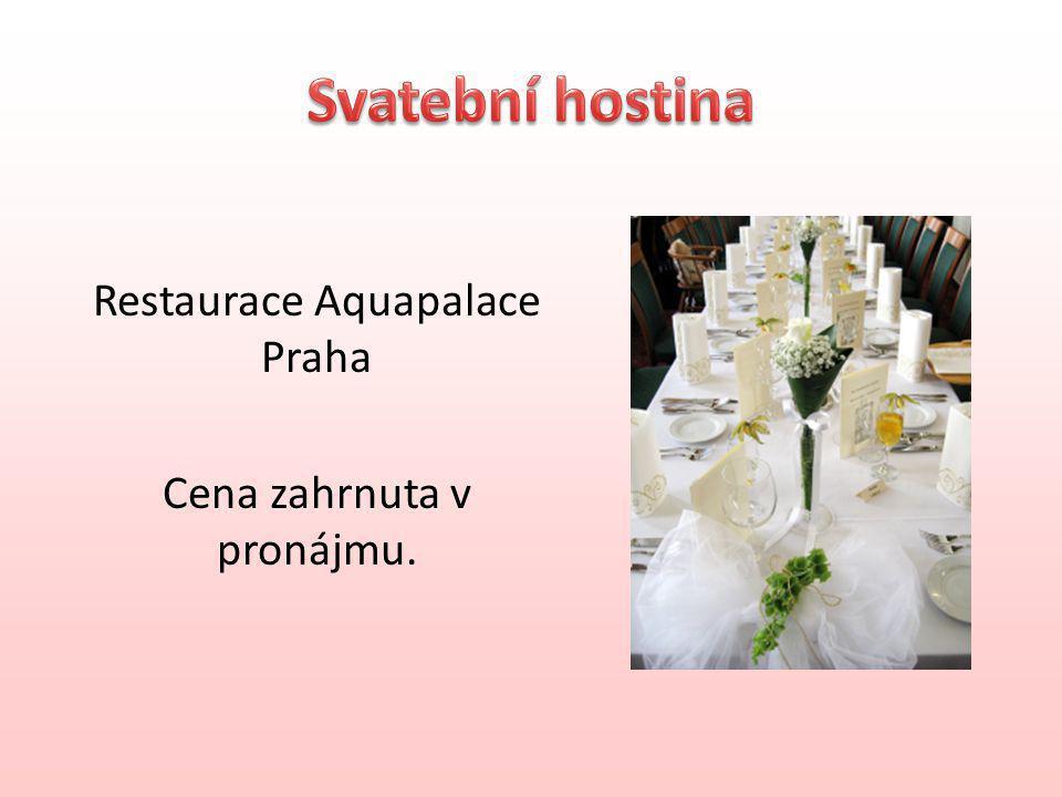 Restaurace Aquapalace Praha Cena zahrnuta v pronájmu.