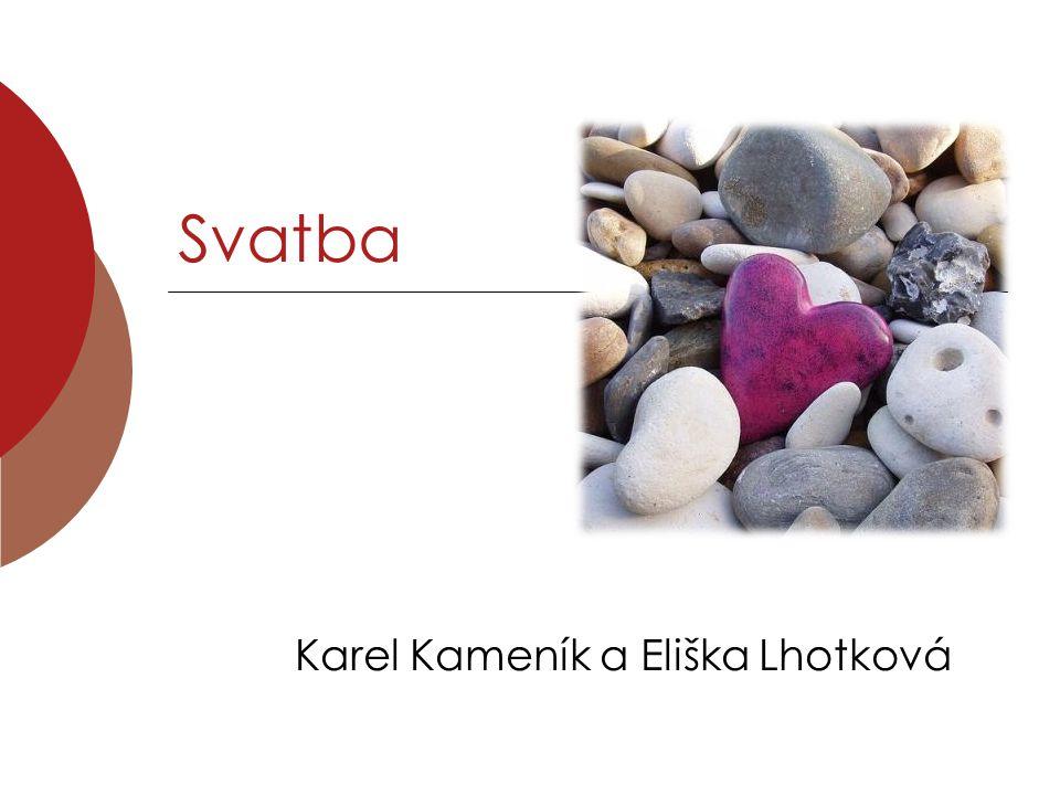 Svatba Karel Kameník a Eliška Lhotková