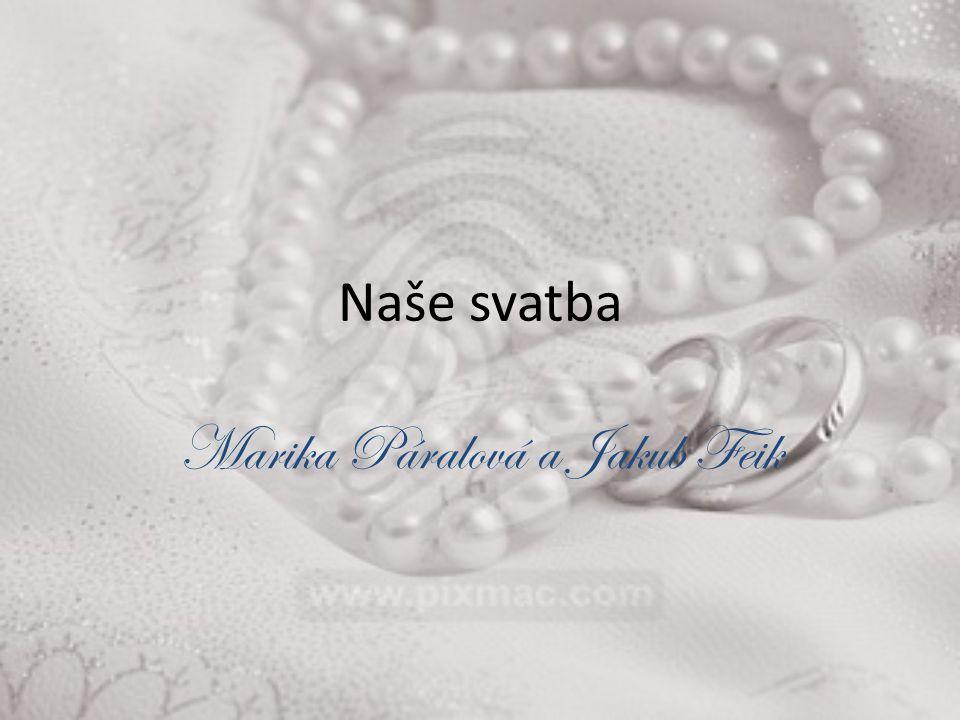 Naše svatba Marika Páralová a Jakub Feik