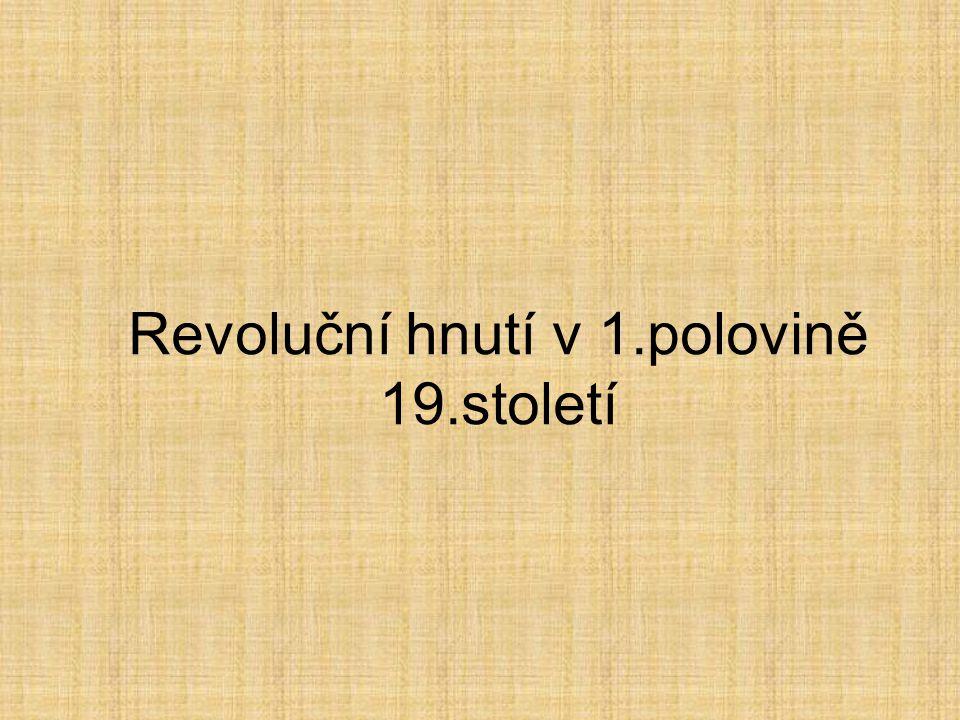 Revoluční hnutí v 1.polovině 19.století