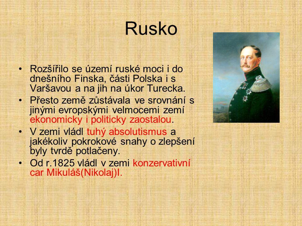 Rusko Rozšířilo se území ruské moci i do dnešního Finska, části Polska i s Varšavou a na jih na úkor Turecka. Přesto země zůstávala ve srovnání s jiný