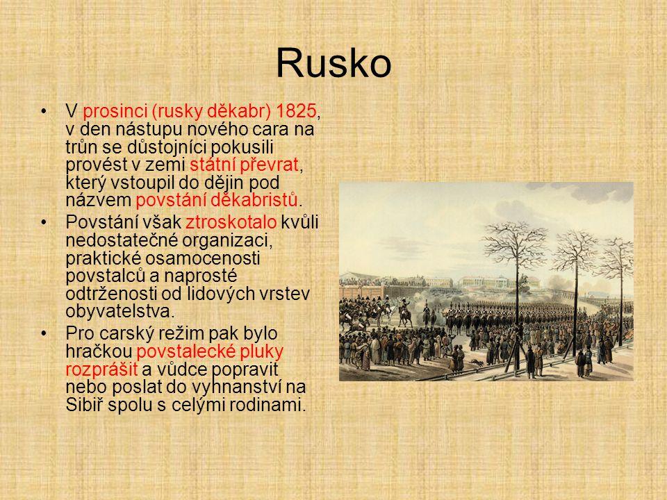 Rusko V prosinci (rusky děkabr) 1825, v den nástupu nového cara na trůn se důstojníci pokusili provést v zemi státní převrat, který vstoupil do dějin