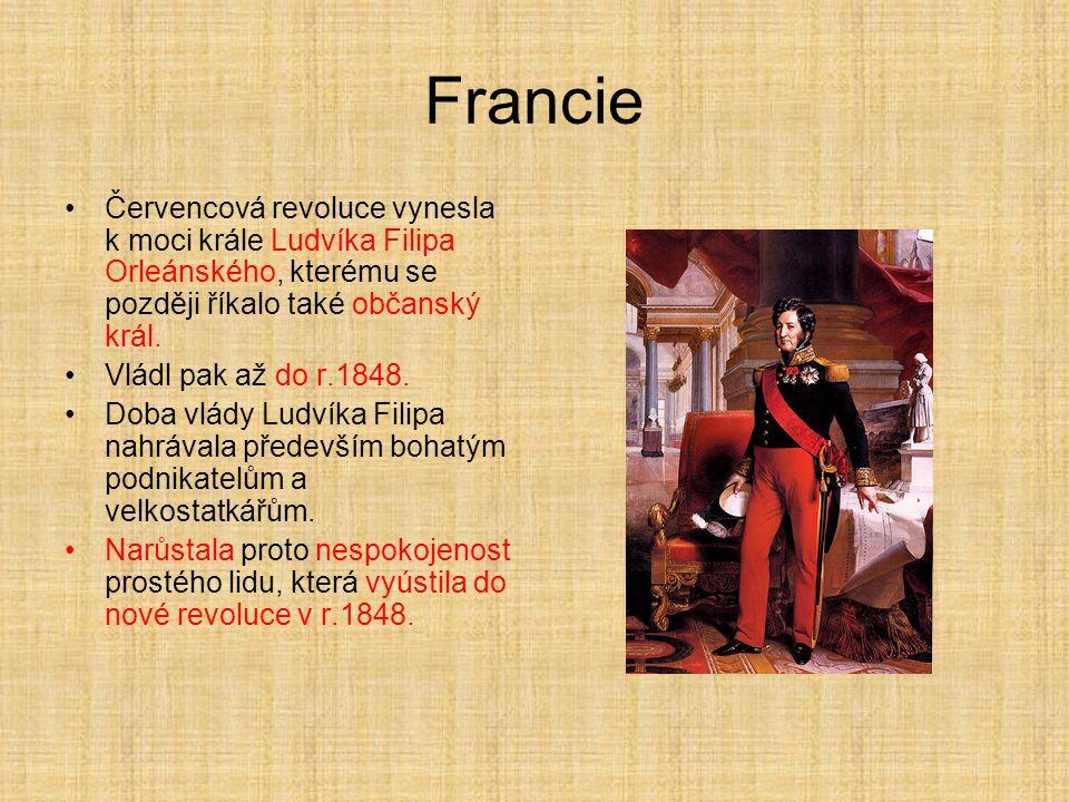 Francie Červencová revoluce vynesla k moci krále Ludvíka Filipa Orleánského, kterému se později říkalo také občanský král. Vládl pak až do r.1848. Dob