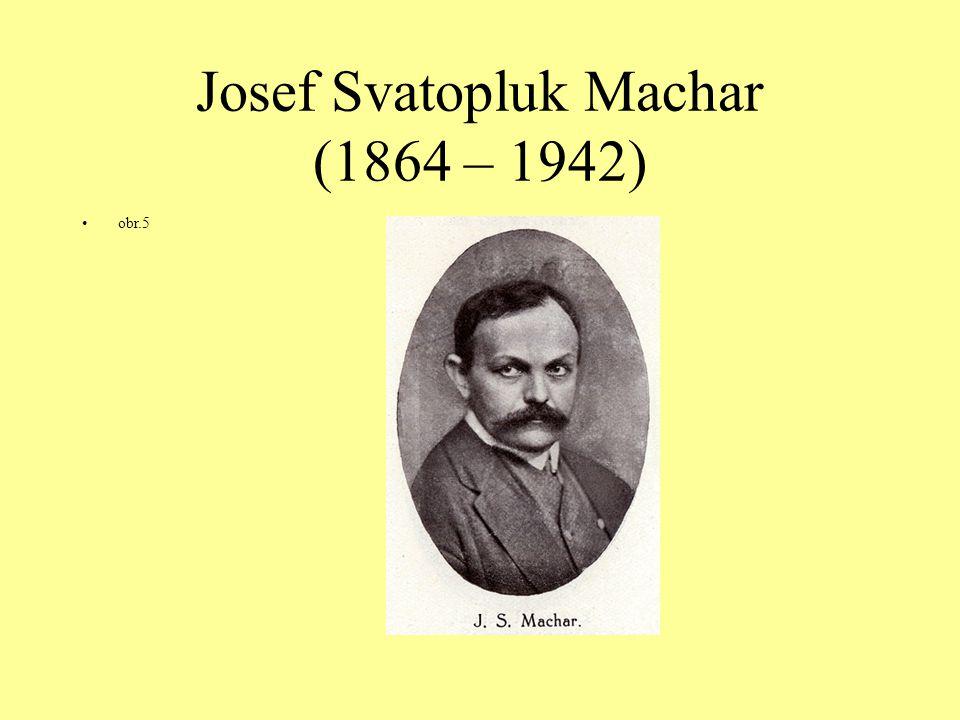 Josef Svatopluk Machar (1864 – 1942) obr.5