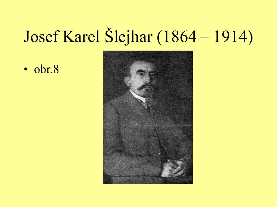 Josef Karel Šlejhar (1864 – 1914) obr.8