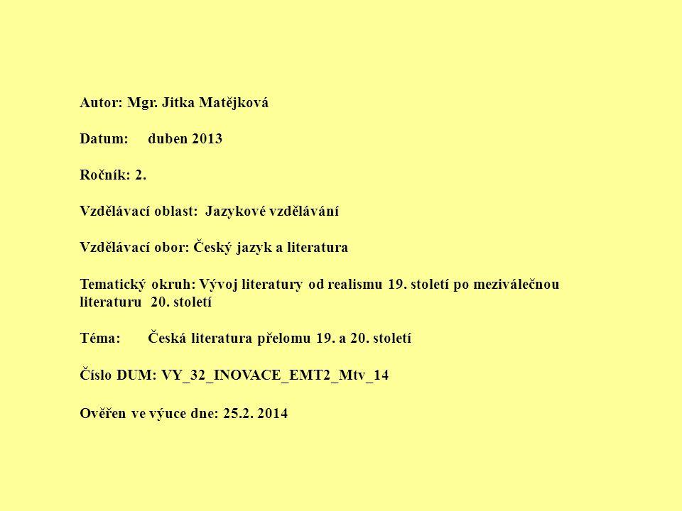 Autor: Mgr. Jitka Matějková Datum: duben 2013 Ročník: 2. Vzdělávací oblast: Jazykové vzdělávání Vzdělávací obor: Český jazyk a literatura Tematický ok