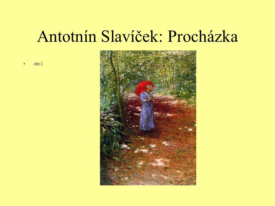 Antotnín Slavíček: Procházka obr.1