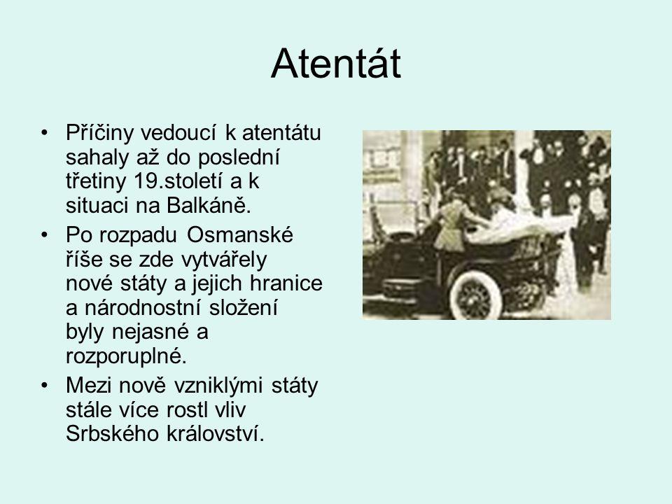 Atentát Příčiny vedoucí k atentátu sahaly až do poslední třetiny 19.století a k situaci na Balkáně.