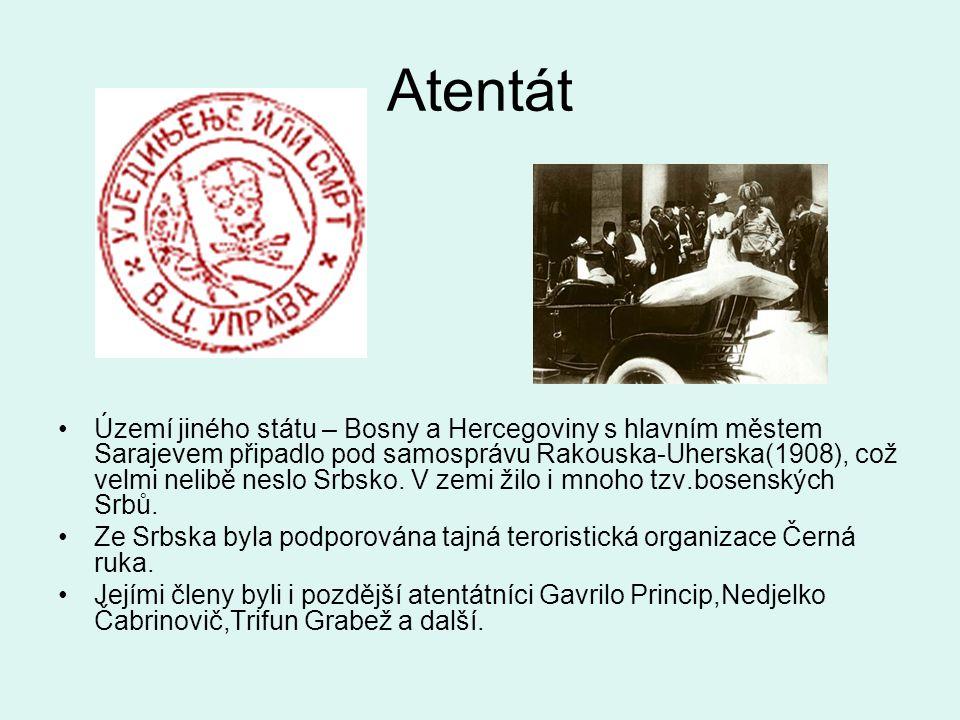 Atentát Území jiného státu – Bosny a Hercegoviny s hlavním městem Sarajevem připadlo pod samosprávu Rakouska-Uherska(1908), což velmi nelibě neslo Srbsko.