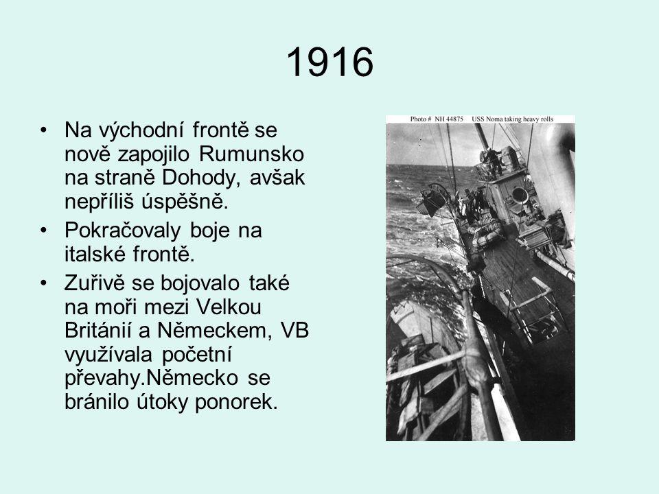 1916 Na východní frontě se nově zapojilo Rumunsko na straně Dohody, avšak nepříliš úspěšně.