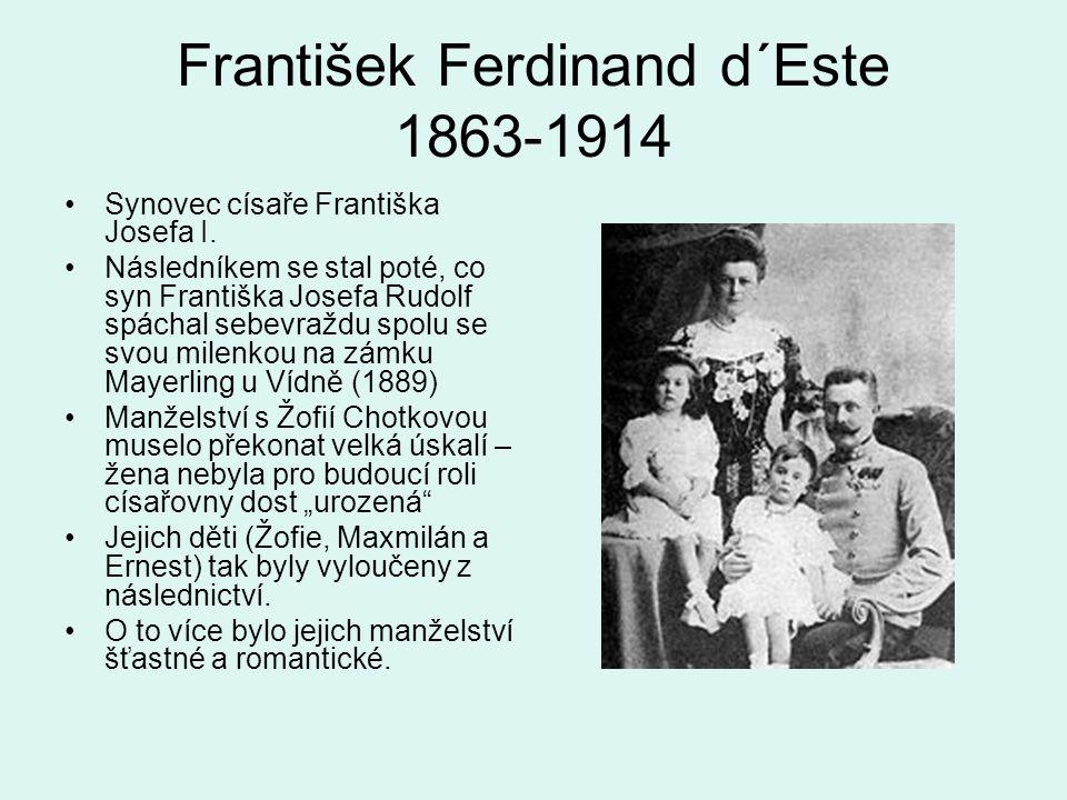 František Ferdinand d´Este 1863-1914 Synovec císaře Františka Josefa I.