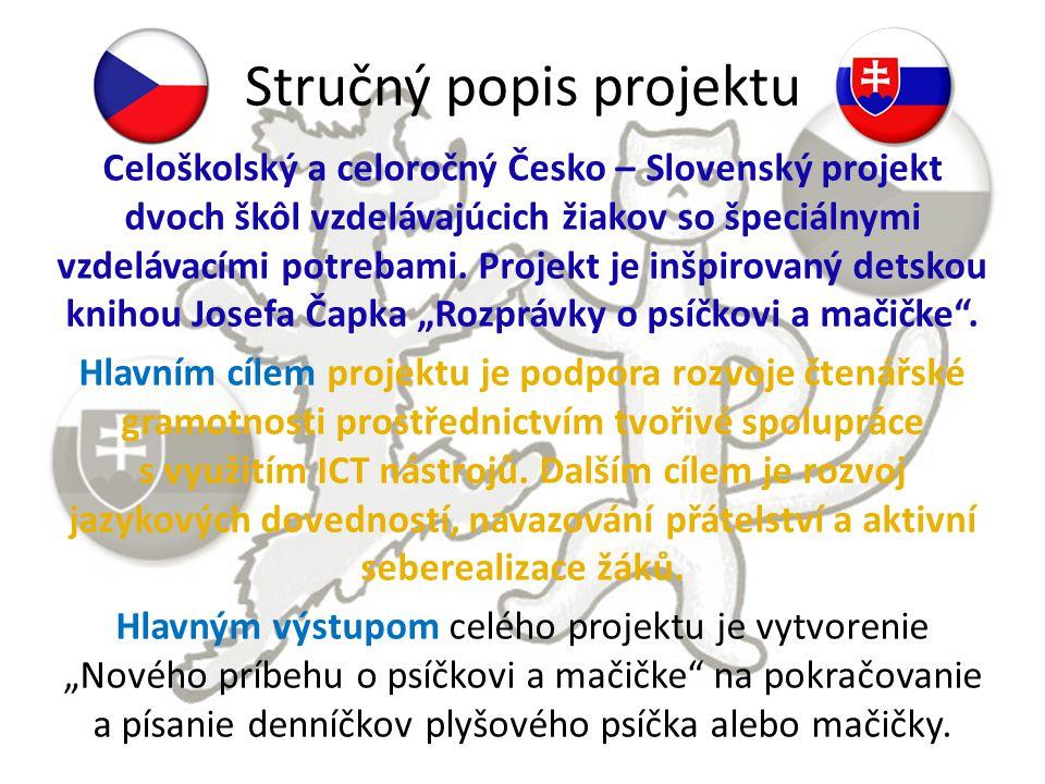 Stručný popis projektu Celoškolský a celoročný Česko – Slovenský projekt dvoch škôl vzdelávajúcich žiakov so špeciálnymi vzdelávacími potrebami.