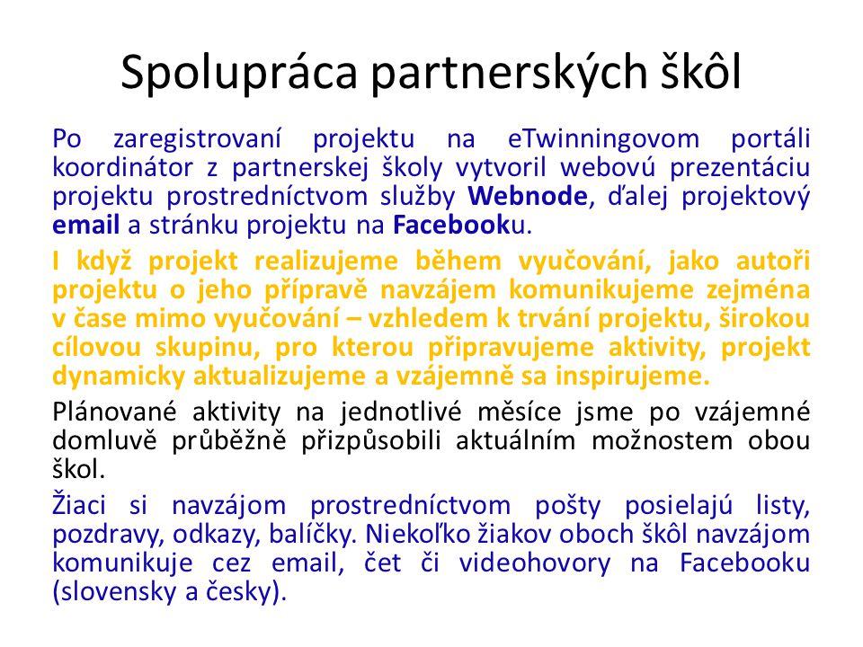 Spolupráca partnerských škôl Po zaregistrovaní projektu na eTwinningovom portáli koordinátor z partnerskej školy vytvoril webovú prezentáciu projektu prostredníctvom služby Webnode, ďalej projektový email a stránku projektu na Facebooku.