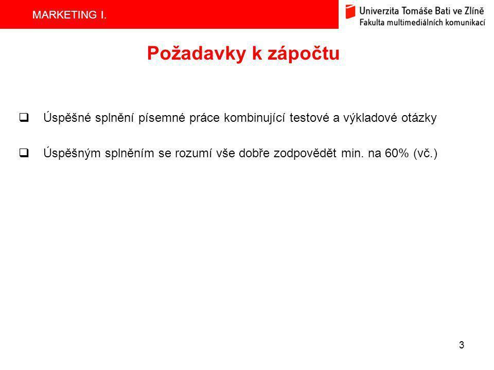 MARKETING I.4 Doporučená literatura  Základní:  SOUKALOVÁ, R.