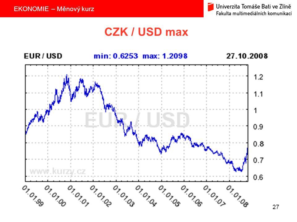 EKONOMIE – Měnový kurz 27 CZK / USD max