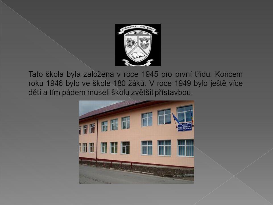 Tato škola byla založena v roce 1945 pro první třídu. Koncem roku 1946 bylo ve škole 180 žáků. V roce 1949 bylo ještě více dětí a tím pádem museli ško