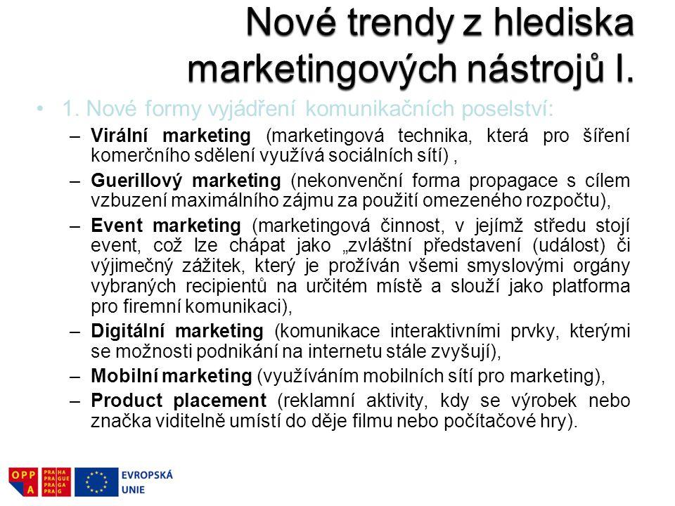 1. Nové formy vyjádření komunikačních poselství: –Virální marketing (marketingová technika, která pro šíření komerčního sdělení využívá sociálních sít