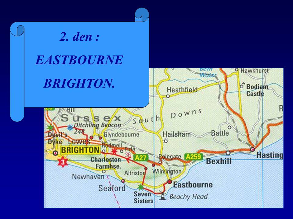2. den : EASTBOURNE BRIGHTON.
