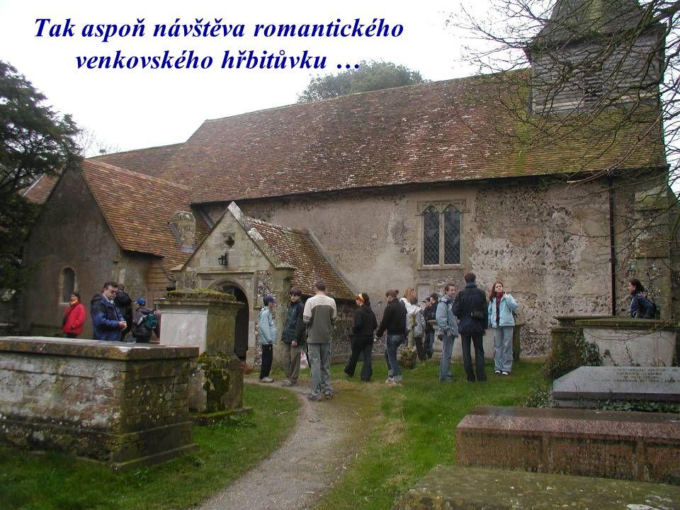 Tak aspoň návštěva romantického venkovského hřbitůvku …