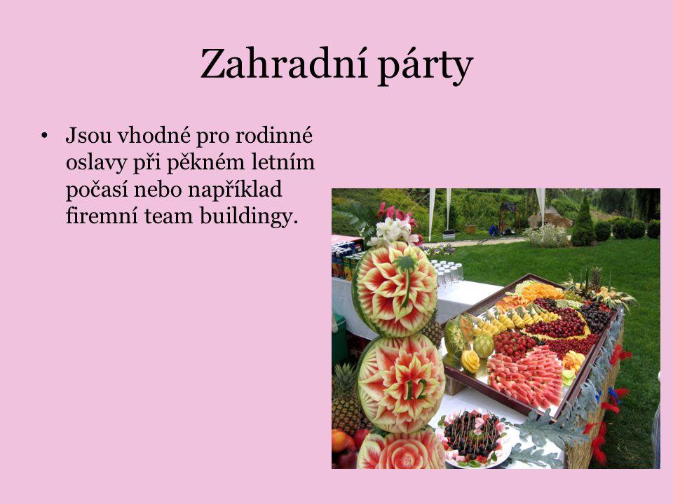 Zahradní párty Jsou vhodné pro rodinné oslavy při pěkném letním počasí nebo například firemní team buildingy.