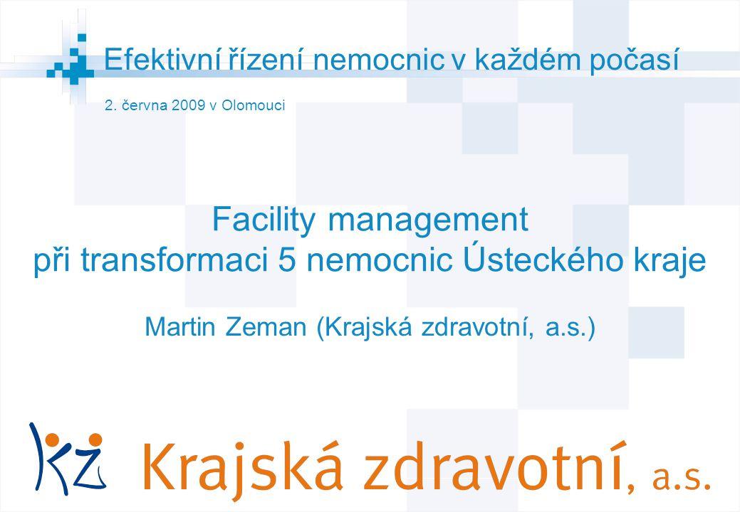 1 © AGIT AB Facility management při transformaci 5 nemocnic Ústeckého kraje Martin Zeman (Krajská zdravotní, a.s.) 2.