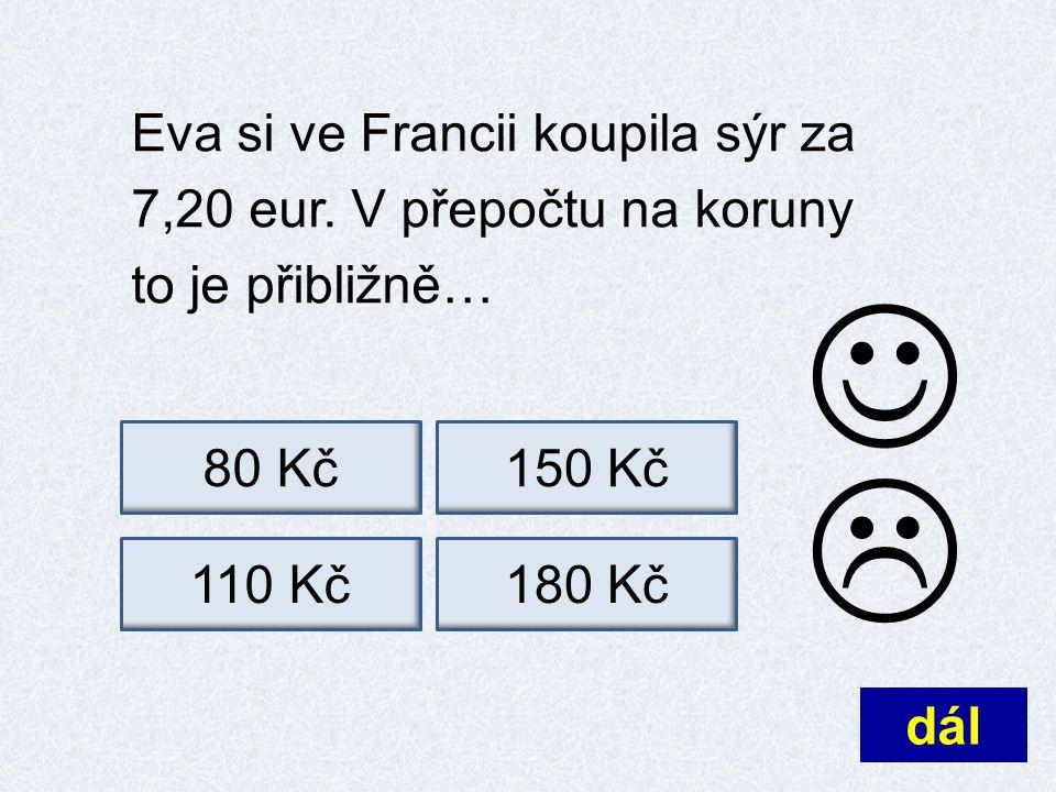 Eva si ve Francii koupila sýr za 7,20 eur.